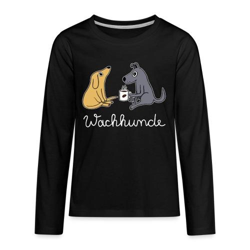 Wachhund trinkt Kaffee Koffein weckt müde Hunde - Teenager Premium Langarmshirt
