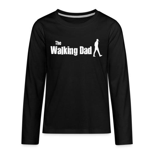 the walking dad white text on black - Teenagers' Premium Longsleeve Shirt