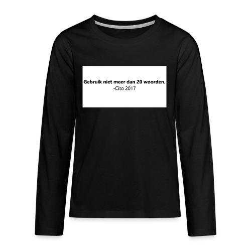 Gebruik niet meer dan 20 woorden - Teenager Premium shirt met lange mouwen