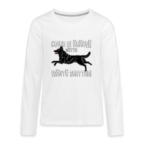 Saksanpaimen Isäntä - Teinien premium pitkähihainen t-paita