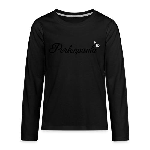 Perlenpaula - Teenager Premium Langarmshirt