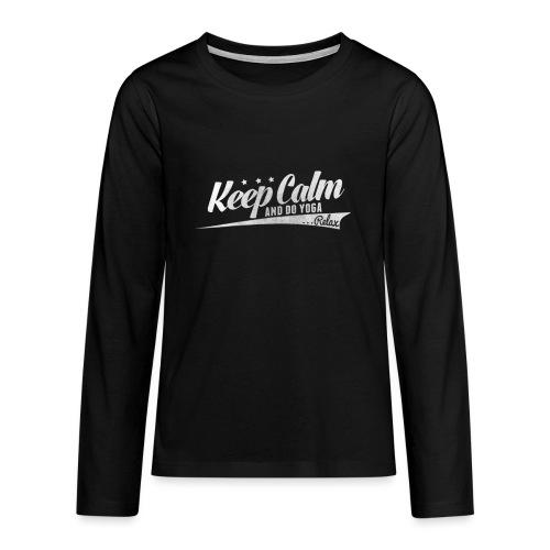 Yoga Relax Keep Calm - Teenager Premium Langarmshirt