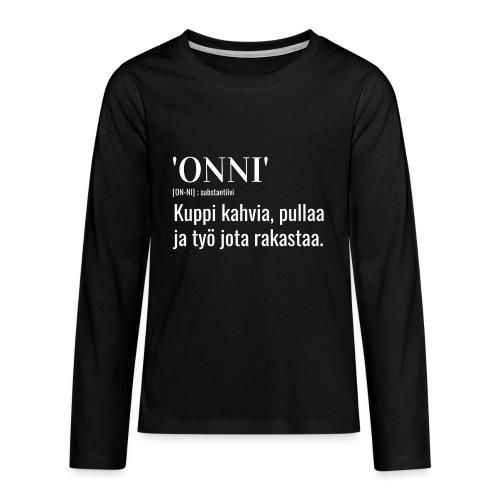 Onni Työ - Teinien premium pitkähihainen t-paita