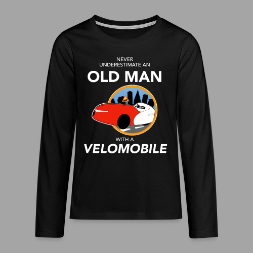 Never underestimate an old man with a velomobile - Teinien premium pitkähihainen t-paita