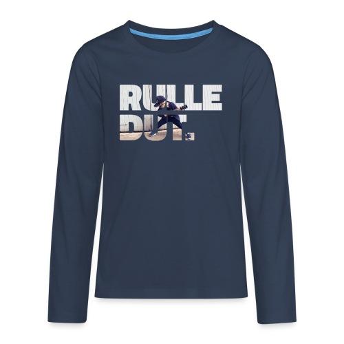 Rulledut - Teenager premium T-shirt med lange ærmer