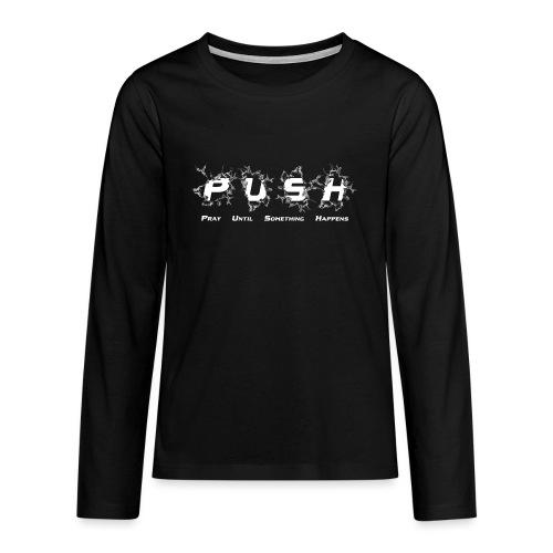 PUSH WHITE TEE - Teenager Premium Langarmshirt