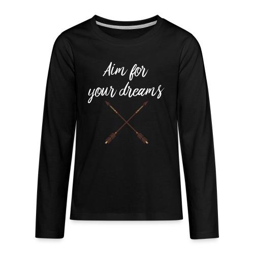 Aim for your Dreams white - Teinien premium pitkähihainen t-paita