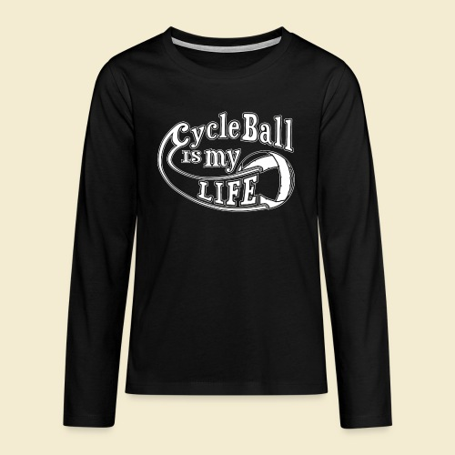 Radball | Cycle Ball is my Life - Teenager Premium Langarmshirt