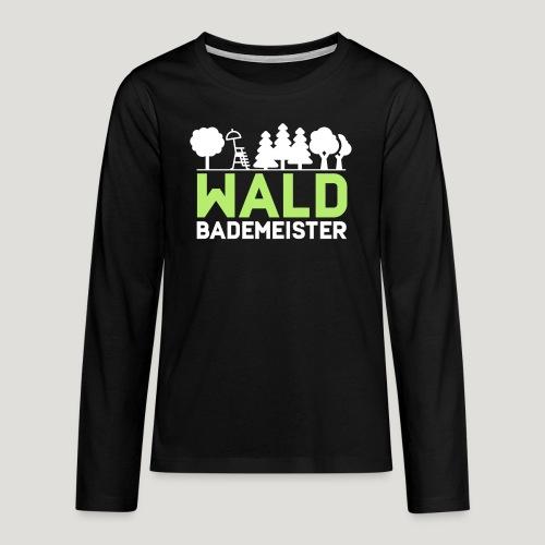 Waldbademeister für das Waldbaden im Waldbad - Teenager Premium Langarmshirt
