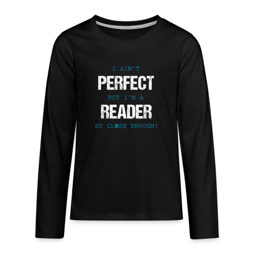 0053 readers are almost perfect! | Book | Read - Teenagers' Premium Longsleeve Shirt