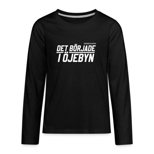 Det började i Öjebyn! - Långärmad premium T-shirt tonåring
