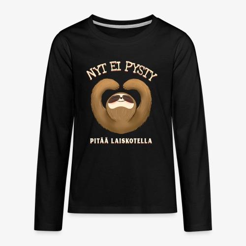 Nyt Ei Pysty Pitää Laiskotella Laiskiainen - Teinien premium pitkähihainen t-paita
