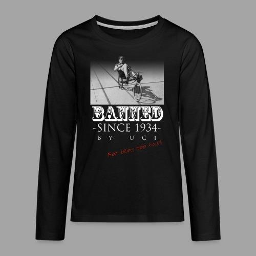 Recumbent Bike Banned since 1934 - Teinien premium pitkähihainen t-paita