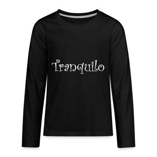 Tranquilo - Teenager Premium shirt met lange mouwen