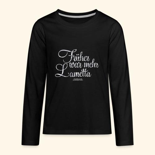 Früher war mehr Lametta - Teenager Premium Langarmshirt