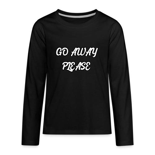 Go Away Please - Teenager Premium Langarmshirt