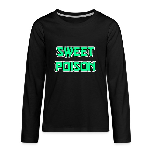Sweet Poison - Teenager Premium Langarmshirt