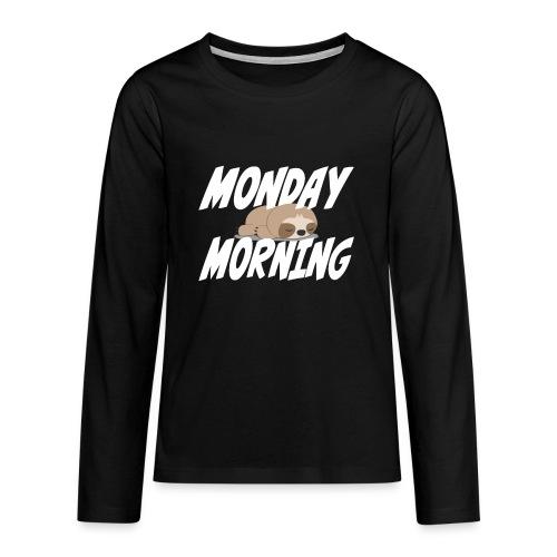 Montag Morgen Müdigkeit Wochenende ist vorbei - Teenager Premium Langarmshirt