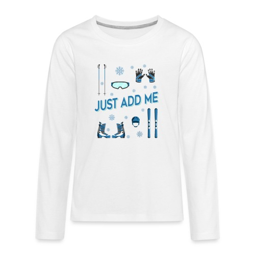 Ski just add me - Teenager Premium Langarmshirt