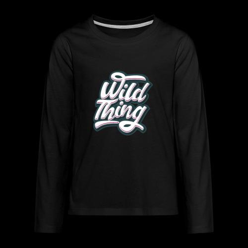 Wild Thing - Teenager Premium Langarmshirt