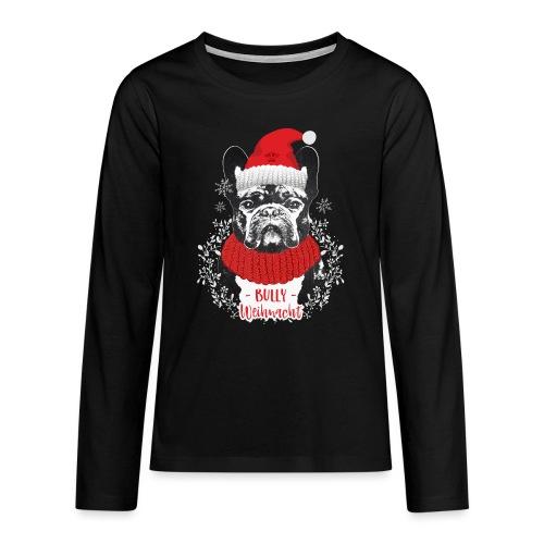 Bully Weihnacht Part 2 - Teenager Premium Langarmshirt