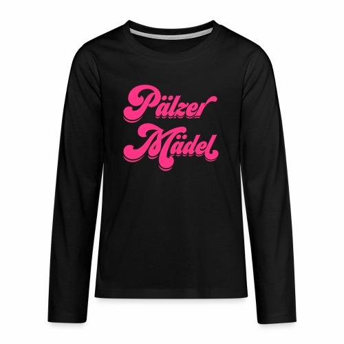 Pälzer Mädel - Teenager Premium Langarmshirt
