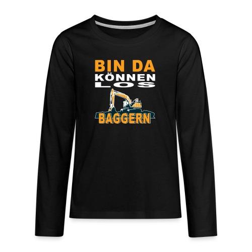 Bin da   Bagger Baustelle Baumaschine Geschenk - Teenager Premium Langarmshirt