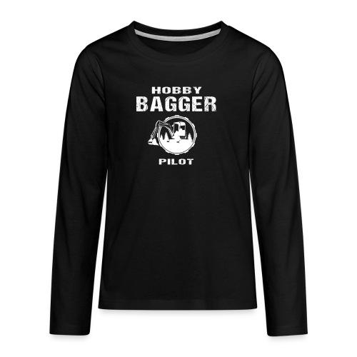 Hobby Bagger Pilot Bagger Baustelle Baumaschine - Teenager Premium Langarmshirt