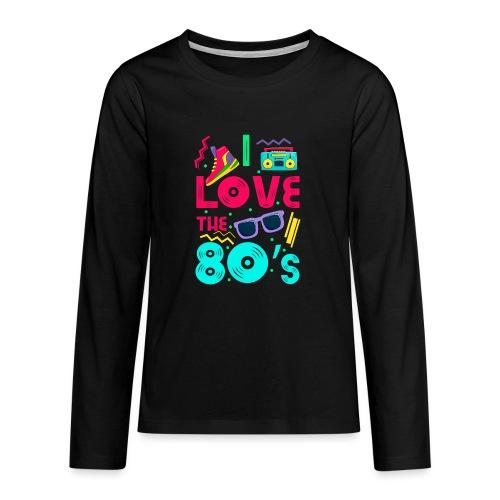 I love the 80s - cool and crazy - Teenager Premium Langarmshirt