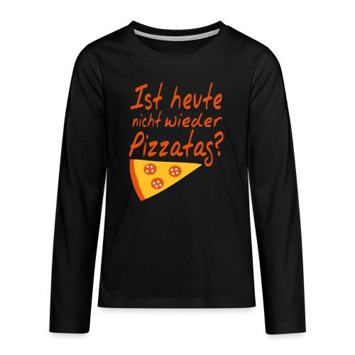 Pizzatag Pizza Pizzeria Pizza-Fan Geschenk Spruch - Teenager Premium Langarmshirt
