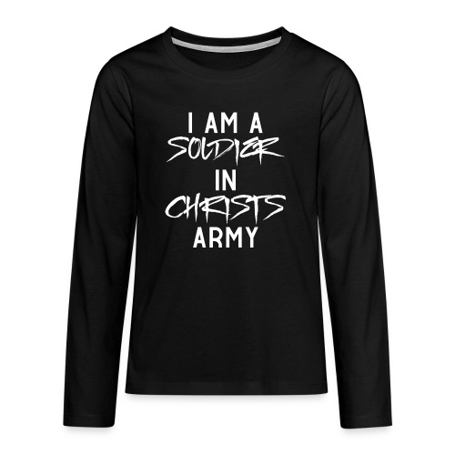 I am a soldier in Jesus Christs army - Teenager Premium Langarmshirt