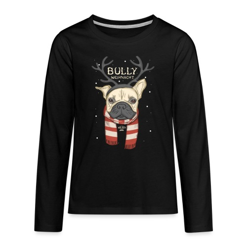 Bully Weihnacht - Teenager Premium Langarmshirt