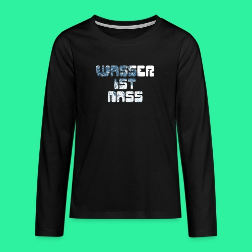 WASSER - Teenager Premium Langarmshirt