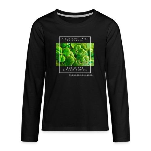 Un Proverbe Chinois, une citation de motivation. - T-shirt manches longues Premium Ado