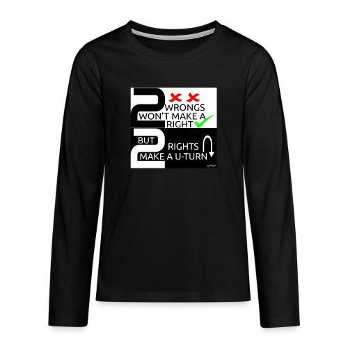 2wrongs - Teenagers' Premium Longsleeve Shirt