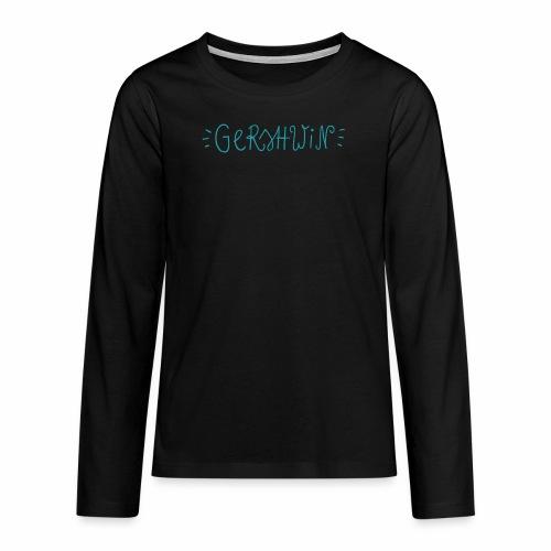 Gershwin - Teenager Premium Langarmshirt