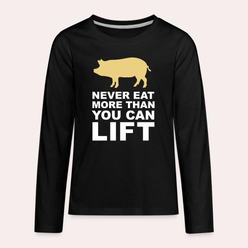 Nunca comas más de lo que puedas levantar - Camiseta de manga larga premium adolescente