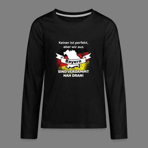 Perfekt Bayern - Teenager Premium Langarmshirt