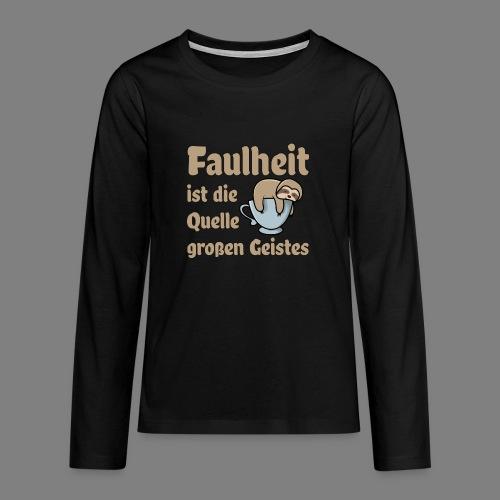 Faulheit - Teenager Premium Langarmshirt