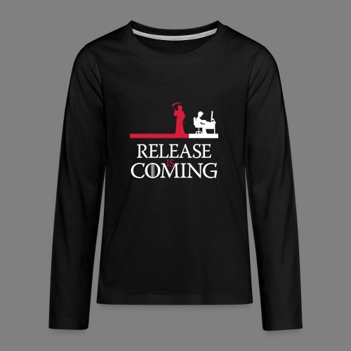 release is coming - Teenager Premium Langarmshirt