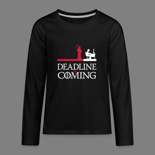 deadline is coming - Teenager Premium Langarmshirt