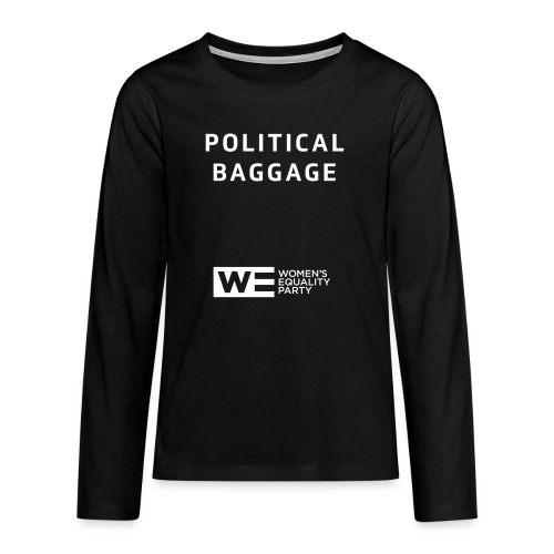 Political Baggage - Teenagers' Premium Longsleeve Shirt