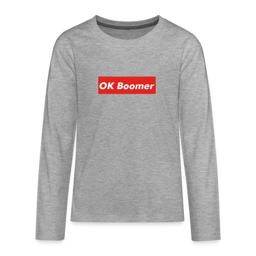 OK Boomer Meme - Teenagers' Premium Longsleeve Shirt