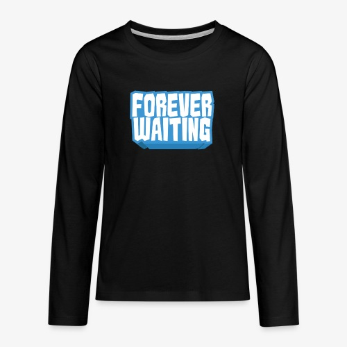 Forever Waiting - Teenagers' Premium Longsleeve Shirt