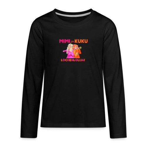 Mimi ja Kuku Lockenlollia - Teinien premium pitkähihainen t-paita