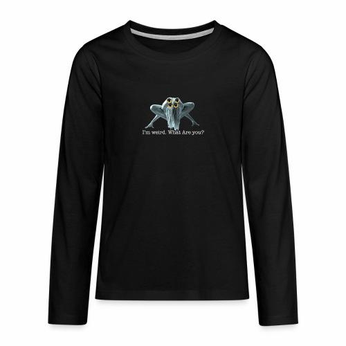 Im weird - Teenagers' Premium Longsleeve Shirt