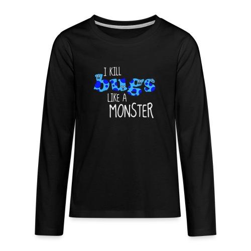 ikillbugslikeamonster - Teenagers' Premium Longsleeve Shirt