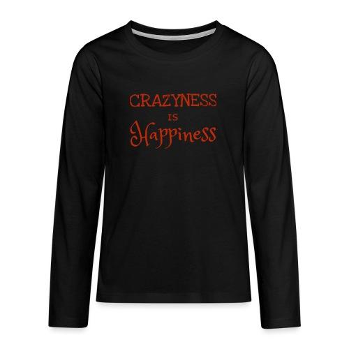 crazyness is hapiness - Teenager Premium Langarmshirt