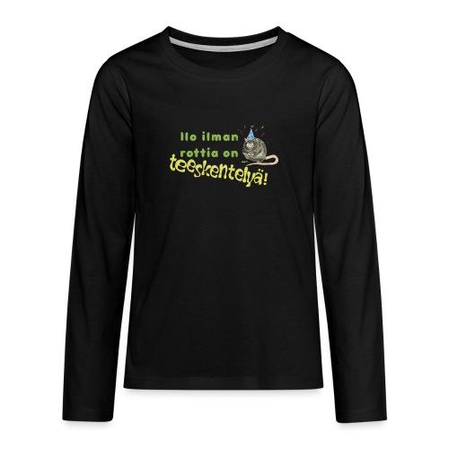 Ilo ilman rottia - kuvallinen - Teinien premium pitkähihainen t-paita