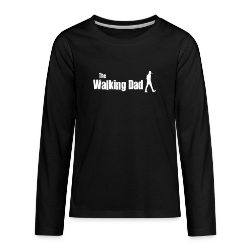 the walking dad white text on black - Teenagers' Premium Longsleeve Shirt